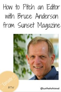 How to Pitch an Editor with Bruce Anderson from Sunset Magazine