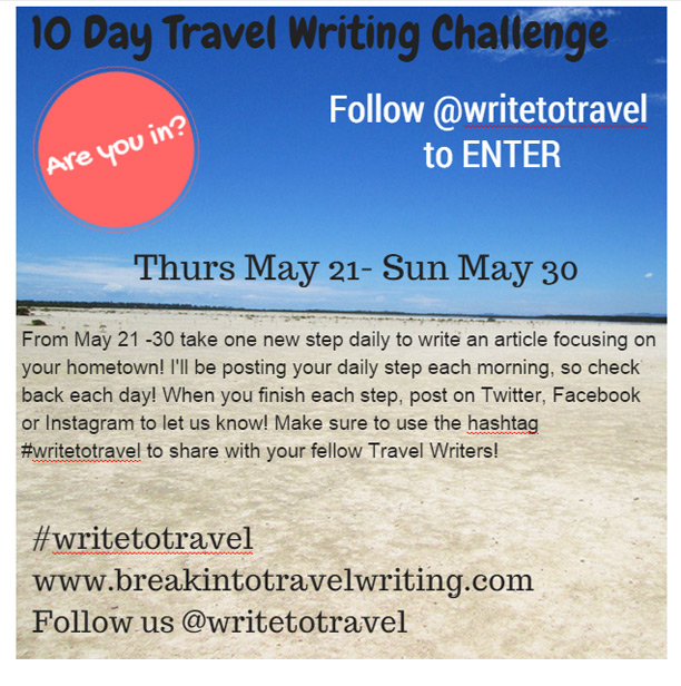 Write to Travel Challenge #1: Hometown Article - Break Into