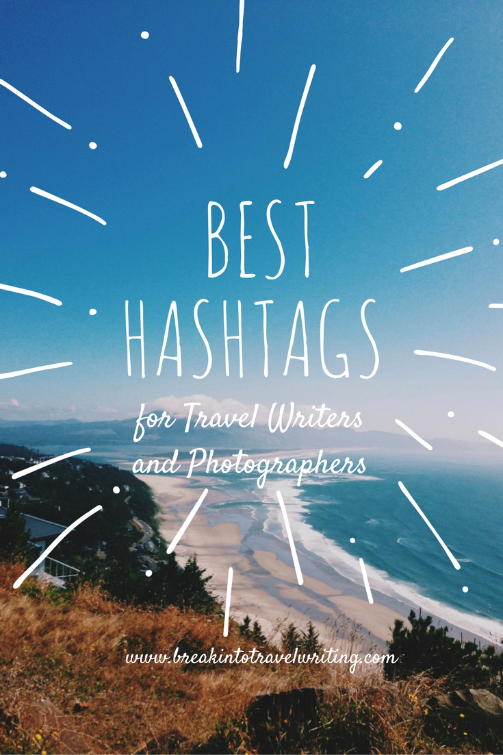 Best Instagram Hashtags for Travel Writers and Photographers | https://breakintotravelwriting.com/