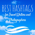 best instagram hashtags for travel writers