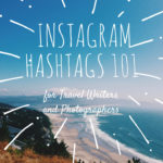 Instagram Hashtags 101 for Travel Bloggers | Best Instagram Hashtags for Travel Writers and Photographers | http://breakintotravelwriting.com/