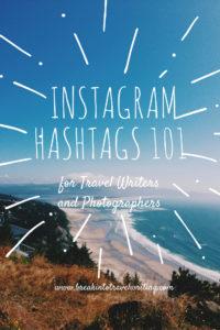 Instagram Hashtags 101 for Travel Bloggers | Best Instagram Hashtags for Travel Writers and Photographers | https://breakintotravelwriting.com/