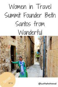 Women in Travel Summit Founder Beth Santos from Wanderful