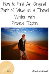 How to Find An Original Point of View as a Travel Writer with Francis Tapon