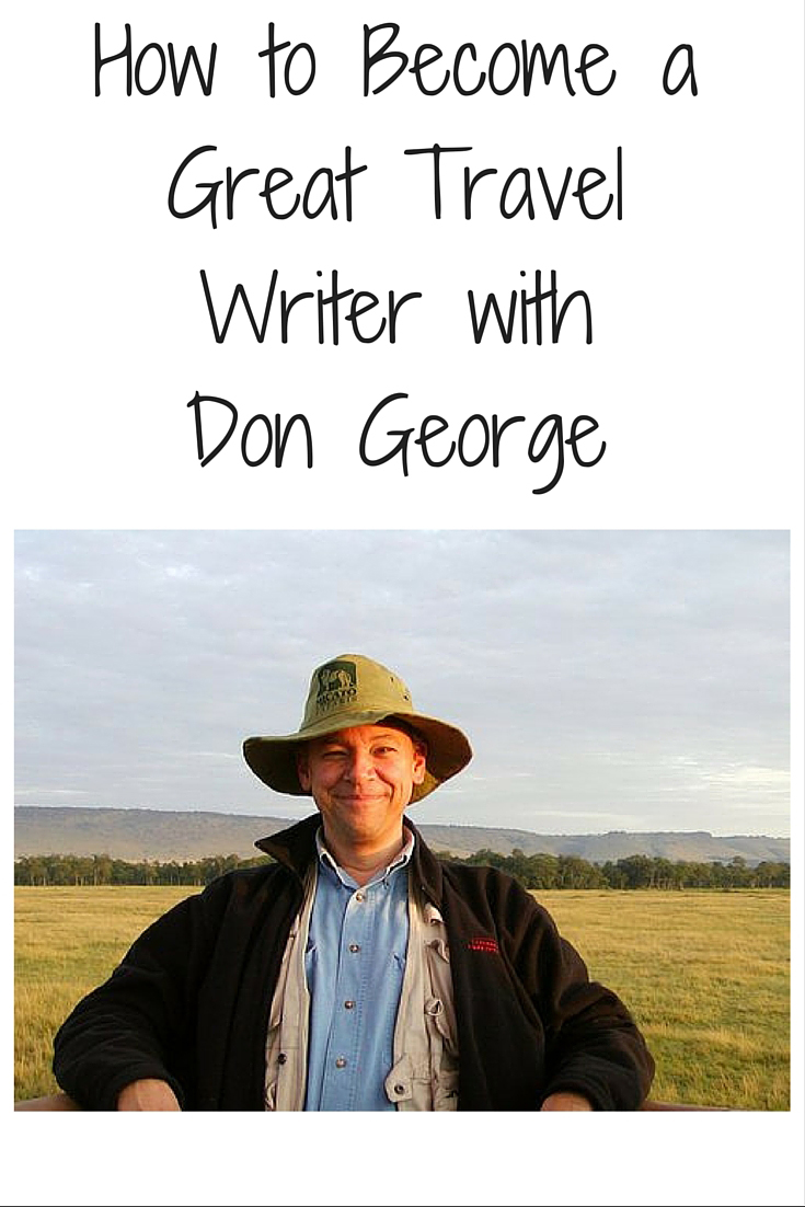 How to Become a Great Travel Writer with Don George