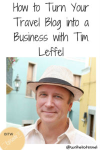 Podcast episode interviewing travel blogger, Tim Leffel