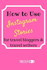 How to use instagram stories for travel bloggers