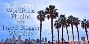 10 Essential WordPress Plugins for Travel Blogger Websites