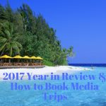 2017 Year in Review & How to Book Media Trips