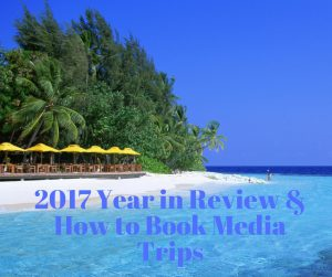BITW 121: 2017 Year in Review & How to Book Media Trips