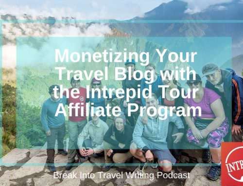 BITW 138: Monetizing Your Travel Blog with the Intrepid Tour Affiliate Program