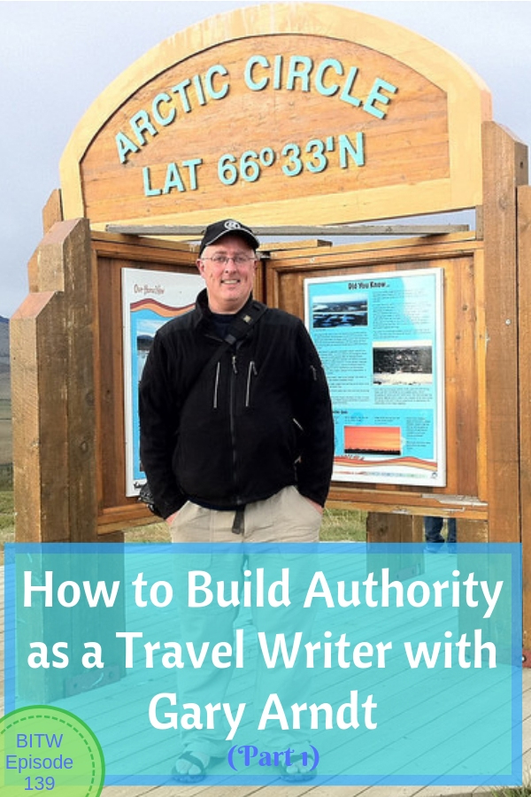 How to Build Authority as a Travel Writer with Gary Arndt