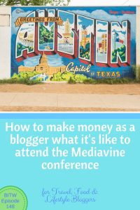How to make money as a blogger and attending the Mediavine conference.