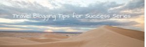 Travel Blogging Tips for Success