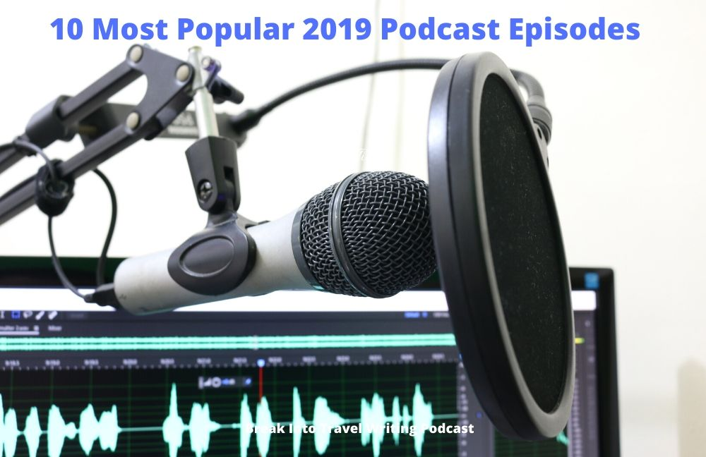 My Top 10 Travel Podcasts Episodes from 2019