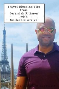 Travel Blogging Tips from Jeremiah Pittmon with Smiles On Arrival