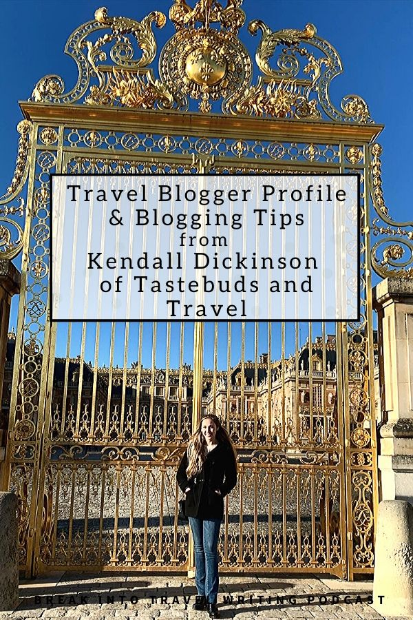 Travel Blogger Profile & Blogging Tips from Kendall Dickinson of Tastebuds and Travel