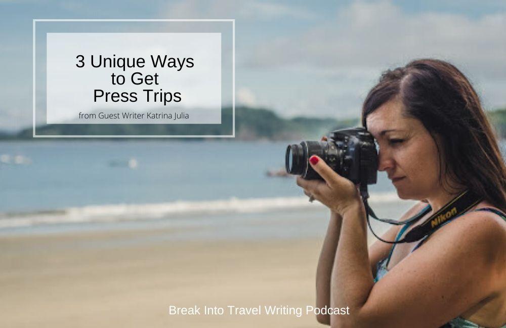 3 Unique Ways to Get Press Trips