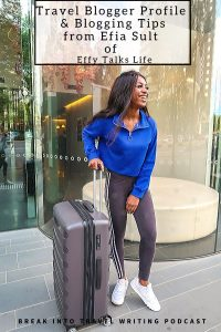 Travel Writing & blogging tips from Efia Sult from Effy Talks Life