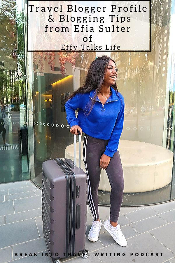 Travel Writing & blogging tips from Efia Sulter from Effy Talks Life
