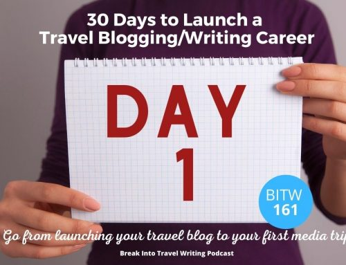 BITW 161: Launch a Travel Blogging Career – Day 1