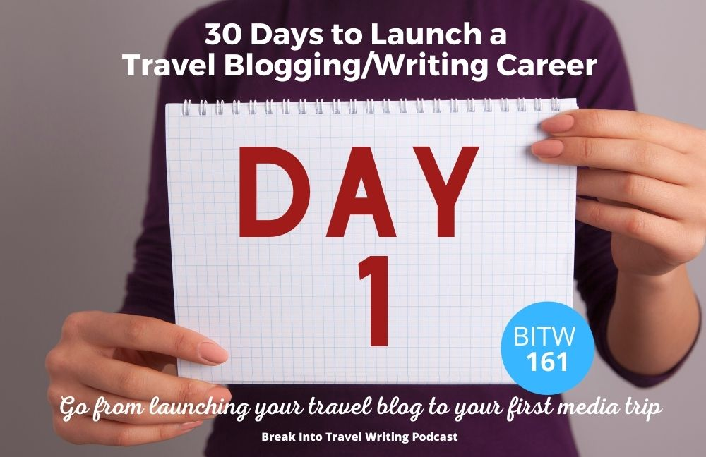 Launch a Travel Blogging Career - Day 1