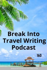The 2021 plan for this podcast including the new podcast series based on my 30 Days to Become a Travel Blogger (or Travel Writer) Ebook