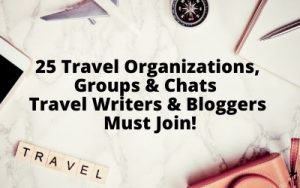 25 Travel Organizations, Groups & Chats Travel Writers & Bloggers Must Join!