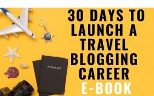 30 Days to Become a Travel Writer or Blogger: Travel the World and Write About it!