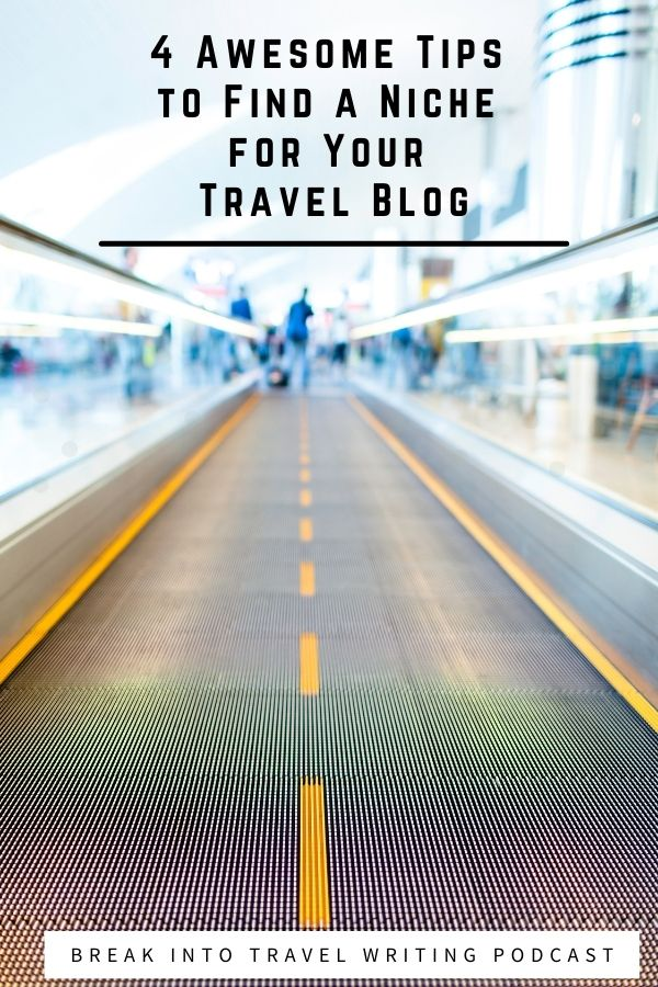 4 Tips to Find a Niche for Your Travel Blog. You need to be super passionate about your blogging niche. You need to be able to still have something to say at least 50 blog posts later.