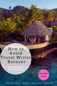 How to Avoid Travel Writer Burnout with Chantae Reden. Best strategies for bloggers to stay creative and energetic.