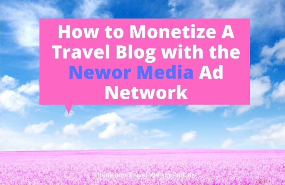 How to monetize travel websites by joining the Newor Media ad network