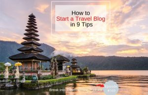 How to Start a Travel Blog in 9 Tips