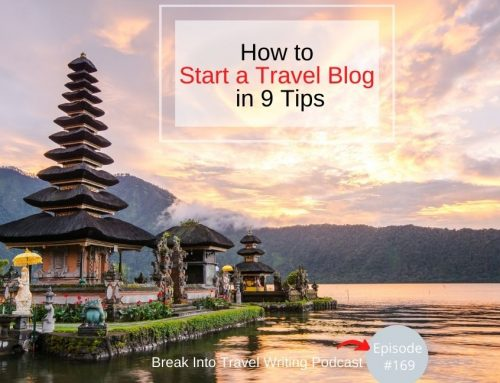 BITW 169: How to Start a Travel Blog in 9 Tips