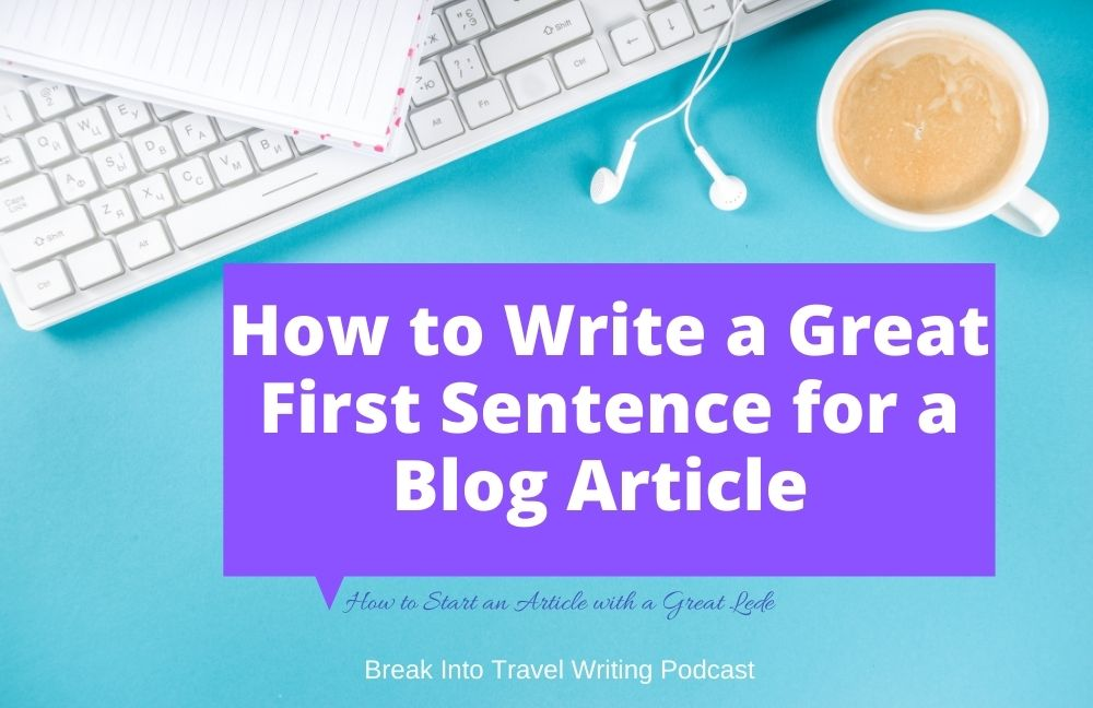 How to Start an Article with a Great Lede