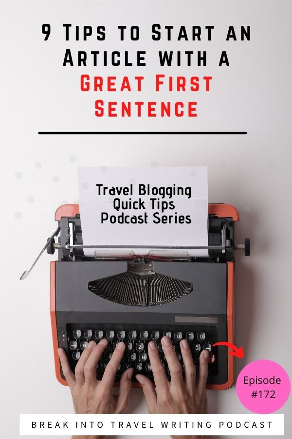 Travel blogging quick tips series because starting a travel blog isn't easy. How to Start an Article. 9 tips from established travel bloggers who share their advice aboutwriting a great first sentence for an article, also known as a lede sentence.