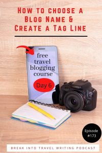 How to choose a Blog Name & Tag Line for your travel website. Great tips & ideas for your travel blog on day six of this free travel blogging course.