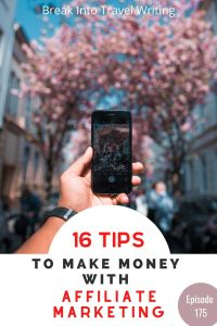 16 guest tips from travel bloggers who share how to make money with affiliate marketing. How to earn your first $100 with affiliate marketing.
