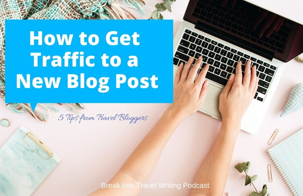 How to Get Blog Traffic to a New Post