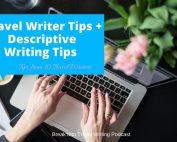 Travel Writer Tips Descriptive Writing Tips